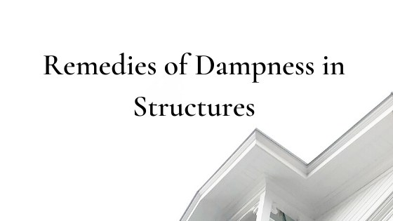 Remedies of Dampness in Structures