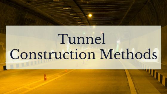 Tunnel Construction Methods