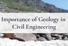 Importance of Geology in Civil engineering