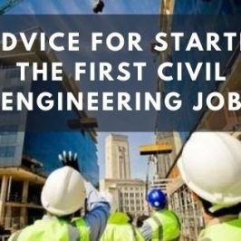 Advice for starting the first civil engineering job