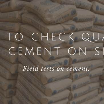 Field Tests on Cement: How to Check Quality of Cement on Site