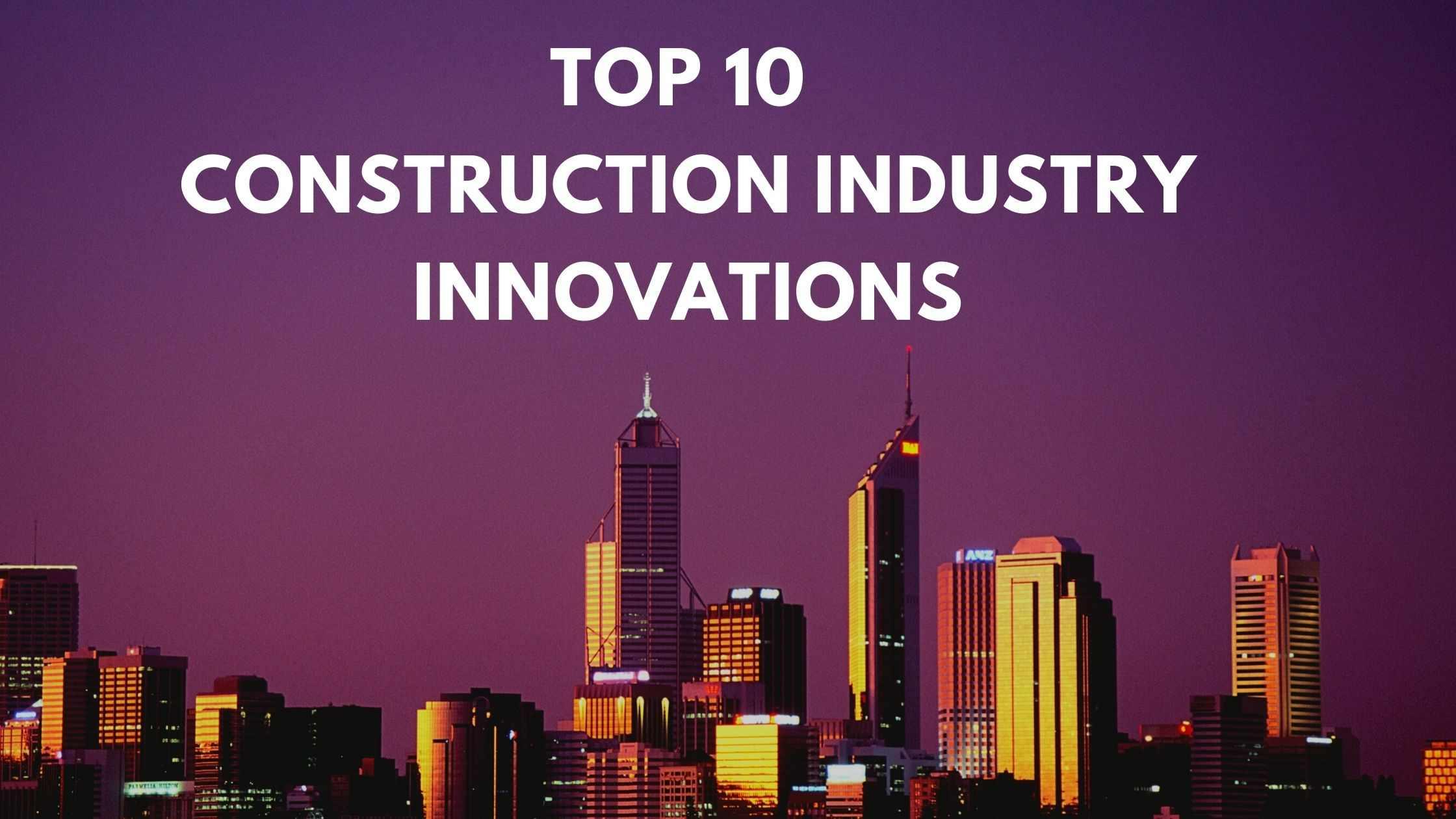 Construction Industry innovations